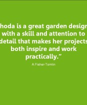 Rhoda is a great garden designer with skill and attention to detail that makes her projects both inspire and work practically